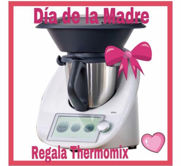 REGALA Thermomix® DIA DE LA MADRE