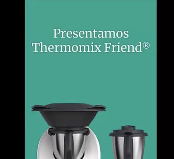 LANZAMIENTO DE Thermomix® FRIEND EDITION AL 0%